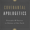 <em>Covenantal Apologetics</em>, by K. Scott Oliphint