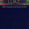 Ken Heer&#8217;s WPH <em>Commentary on Luke&#8217;s Gospel</em>