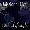 The Missional Five – Part One: Lifestyle