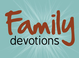 family devotions from thinktheology.org