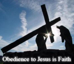 Obedience to Jesus is Faith!