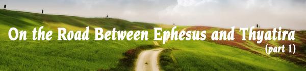 On the Road Between Ephesus and Thyatira