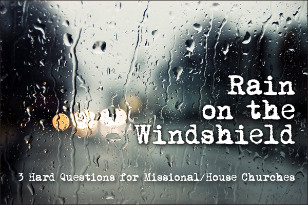 3 Hard Questions for Missional/House Churches