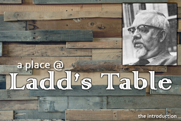 A Place @ Ladd's Table: Introduction