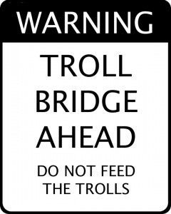 Do not feed the trolls!