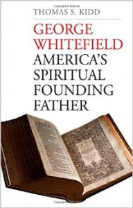 George Whitefield: America's Spiritual Founding Father