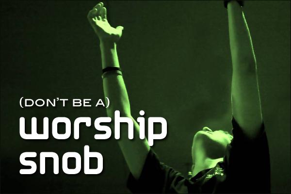 Worship Snob