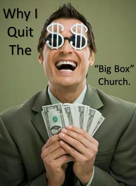 "Ten Reasons I Quit Going To The ""Big Box"" Church."