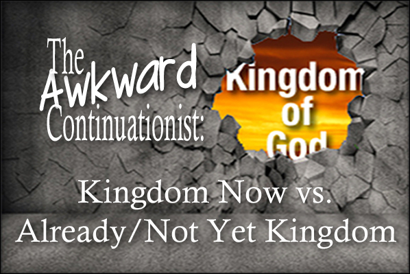 The Awkward Continuationist: Kingdom of God