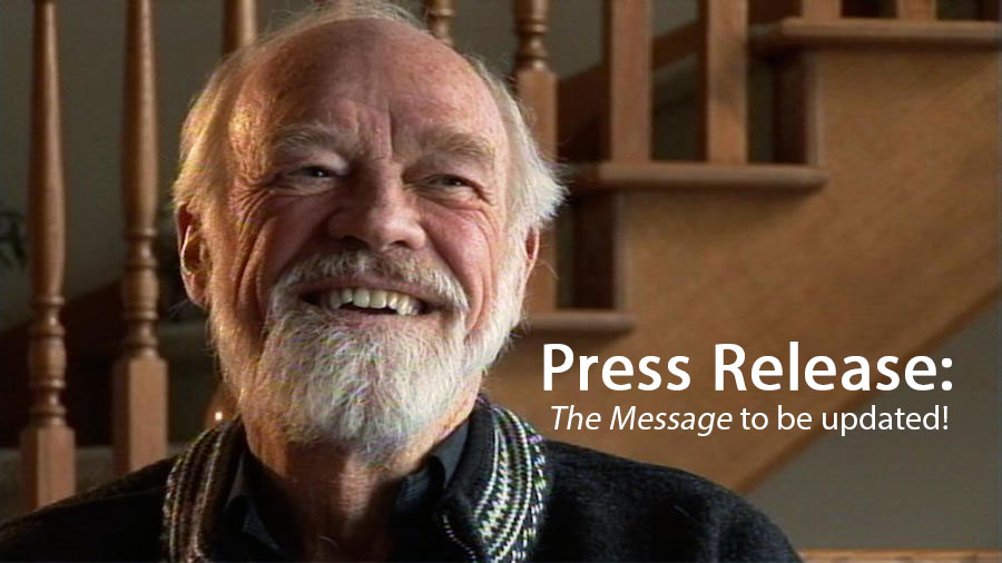 "*BREAKING NEWS*: Eugene Peterson's ""The Message"" to be Retranslated"