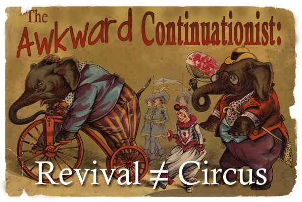 The Awkward Continuationist: Revival ≠ Circus