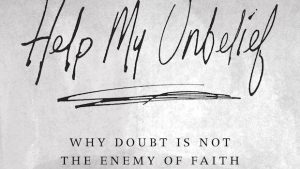 Doubt not enemy of faith
