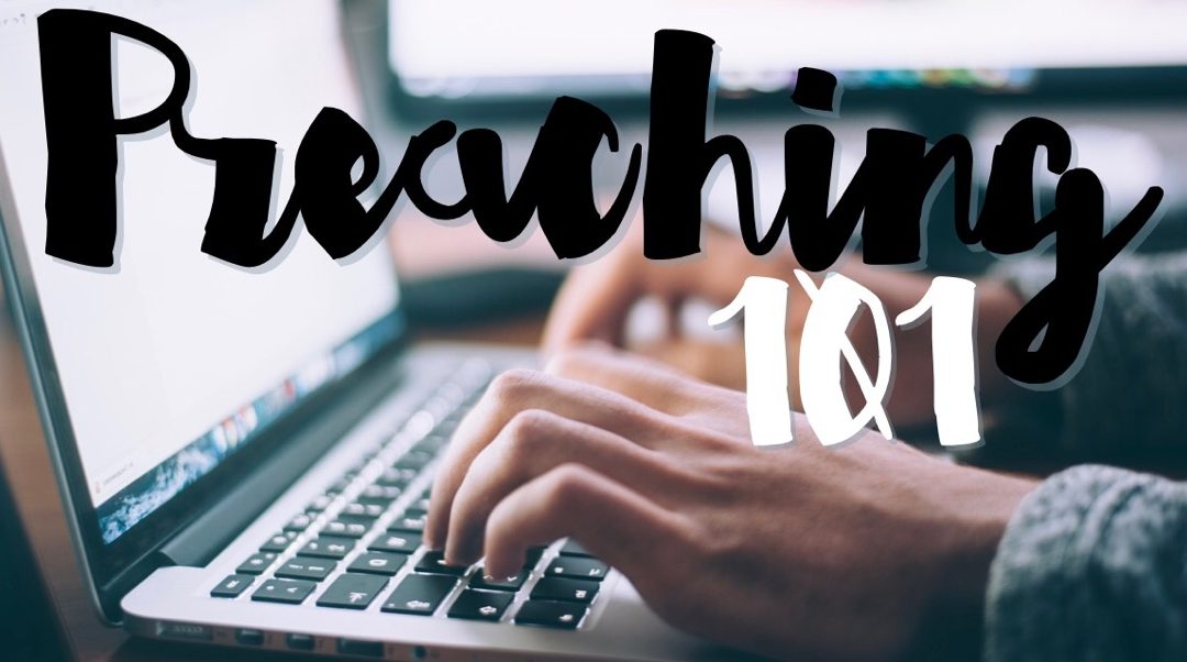 Preaching 101: Provoking Hearts & Minds Toward Jesus & the Kingdom