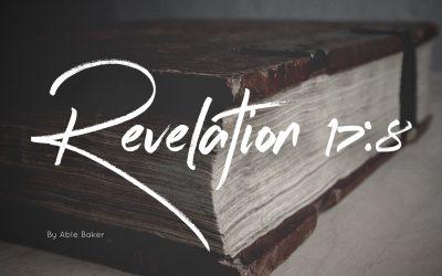 Foreordination, Predestination, Election & Revelation 17:8