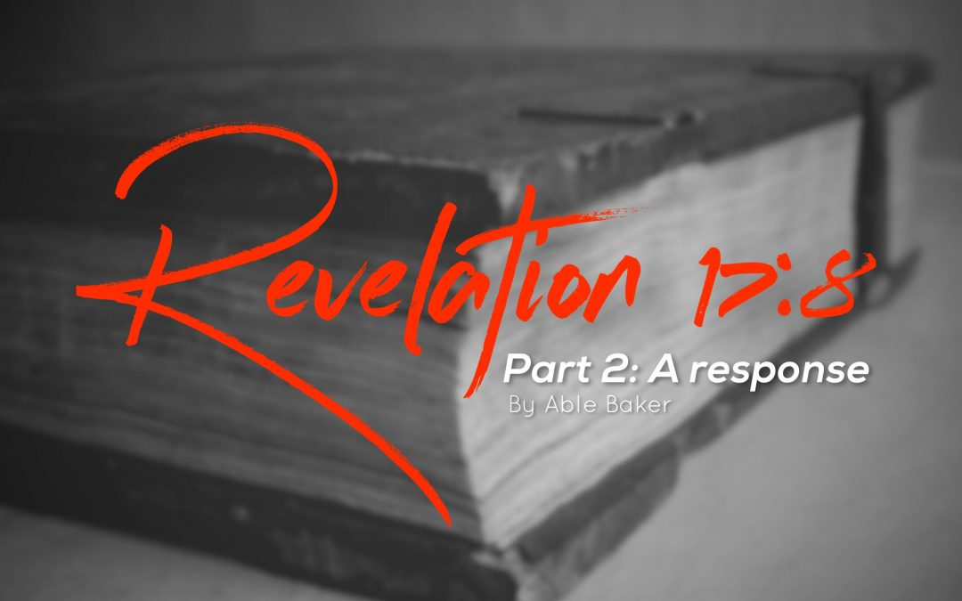 Revelation 17:8 Part Two: A Response