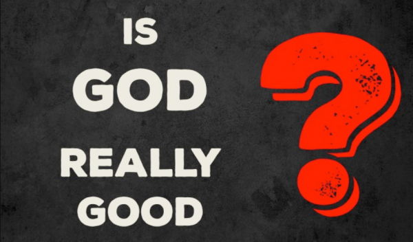 But then how can we talk about God's goodness?