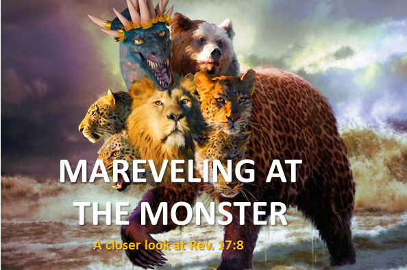 Marveling at the Monster (a closer look at Rev. 17:8)