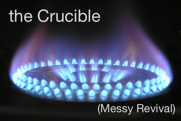 the Crucible (Messy Revival)