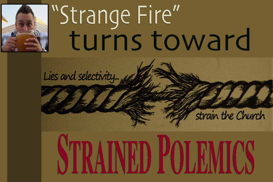 Strange Fire Turns Toward Strained Polemics