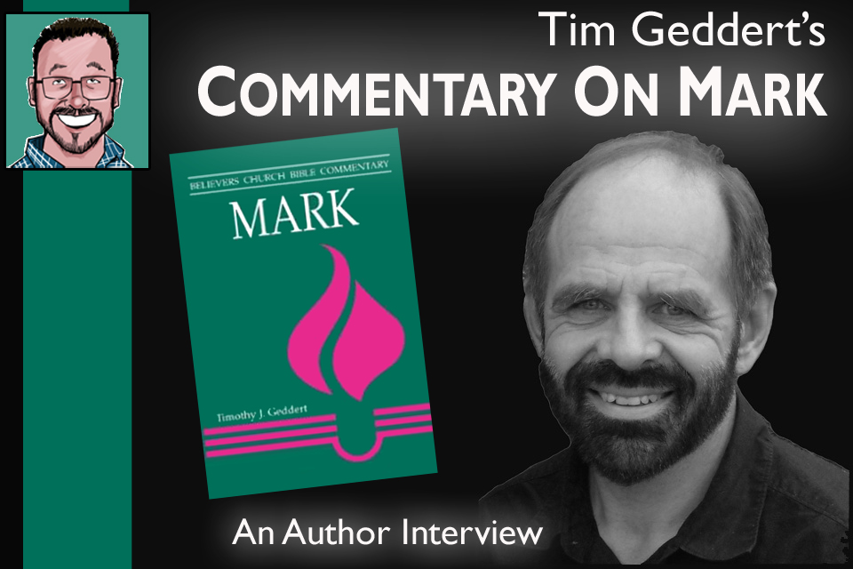 Tim Geddert's Commentary on Mark – An Author Interview