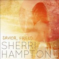 """Savior, Friend"" – An album of hymns with a fresh twist by Sherri Hampton"