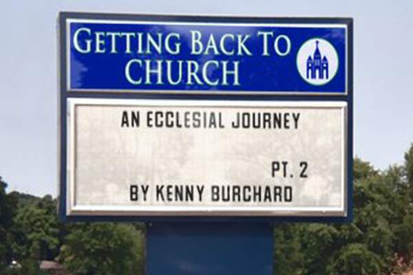 Back to Church – An Ecclesial Journey, Pt. 2