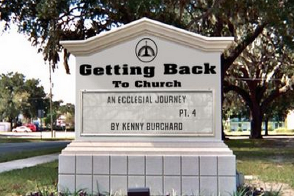Back to Church – An Ecclesial Journey, Pt. 4