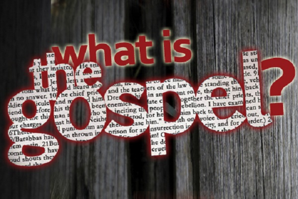 So… What is the Gospel?