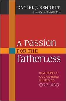 A Book Review on Ministry to Orphans: Why Daniel J. Bennett is Awesome
