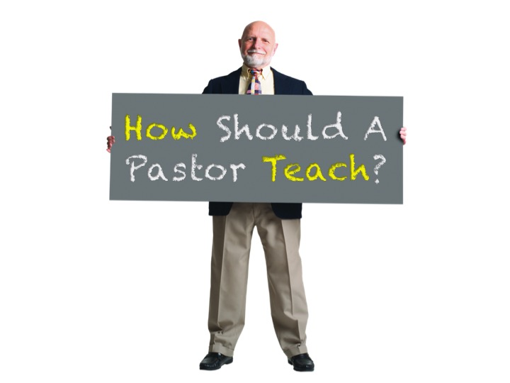 How Should A Pastor Teach?